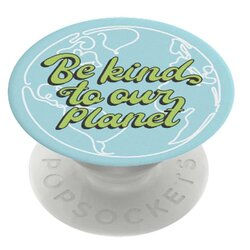 Popsockets Original, Suport Cu Functii Multiple, Be Kind to Our Planet