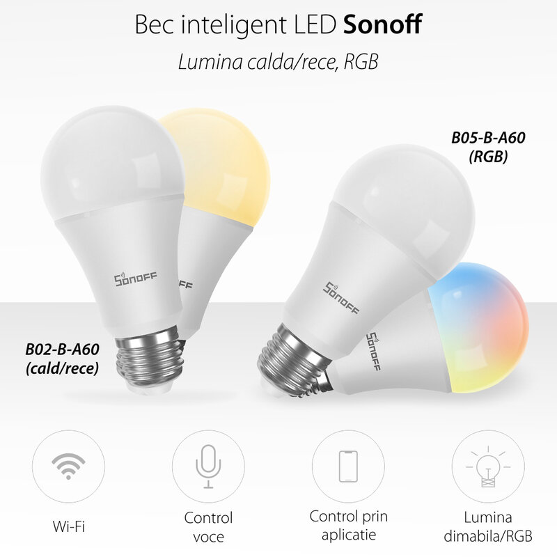 Bec LED smart Sonoff B02, Wi-Fi, E27, 806lm, 9W, lumina calda si rece